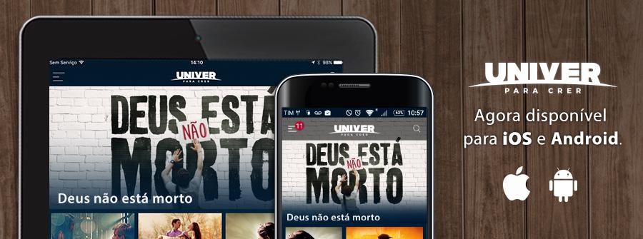 Aplicativo iOS e Android Univer Vídeo disponível para Download