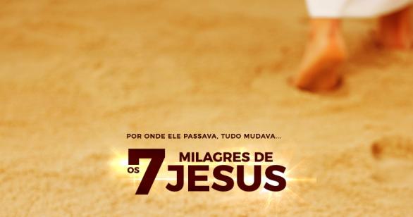 Assista aos 7 Milagres de Jesus, neste 3º Dia do Jejum de Daniel