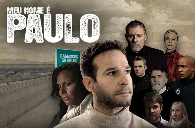 """640x420-univer-16 A sugestão deste 16º Dia do Jejum de Daniel é o filme: """"Meu Nome é Paulo"""""""