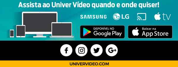 Dispositivos O Univer Vídeo é como aquele seu melhor amigo: está em todo lugar com você!