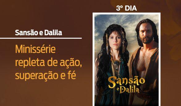 """3º Dia do Jejum de Daniel: Minissérie """"Sansão e Dalila"""" no Univer Vídeo"""