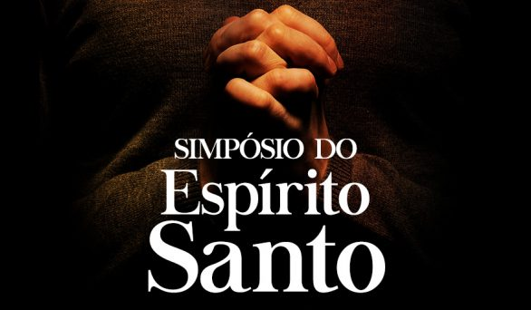 17° dia do Jejum de Daniel: Simpósio do Espírito Santo
