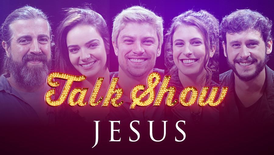 talk-show-jesus-1 14° Dia do Jejum de Daniel: Talk Show Jesus