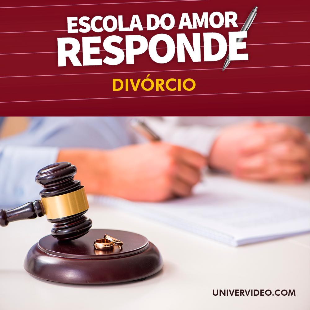 divorcio Escola do Amor Responde – Divórcio