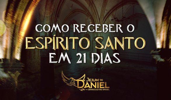 Como receber o Espírito Santo em 21 dias?