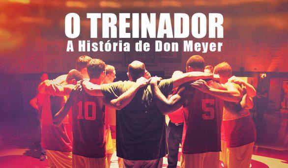 """Filme: """"O Treinador – A História de Don Meyer"""""""