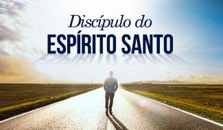 Série – Discípulos do Espírito Santo