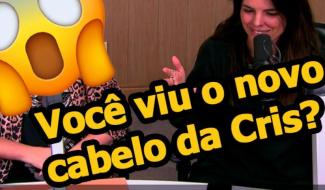 Você viu o cabelo novo da Cris Cardoso?