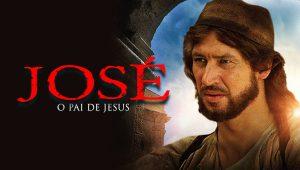 Filme José - O Pai de Jesus