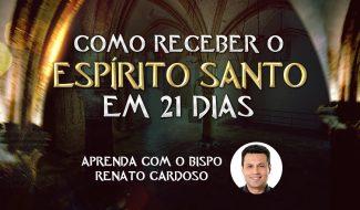 21 dias agradando ao Espírito Santo: 1º dia
