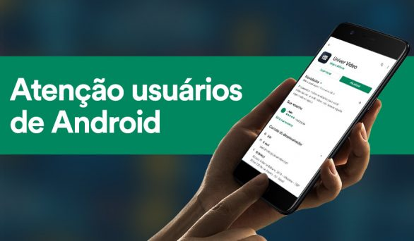 Chegou nova atualização do App Univer Vídeo para Android