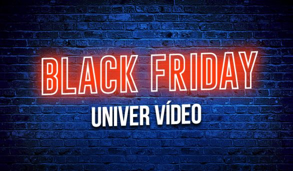 Black Friday no Univer Vídeo