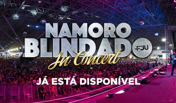 Namoro Blindado in Concert disponível no Univer Vídeo