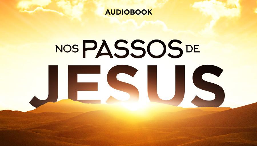900x510-thumb-4 Sugestões do dia: Audiobook nos Passos de Jesus e Frutos do Espírito Santo