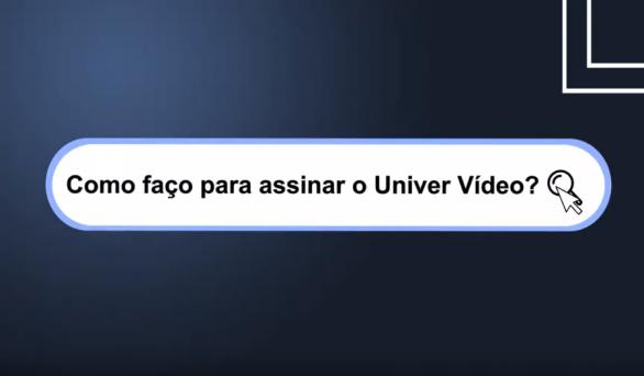 Como assinar o Univer Vídeo?