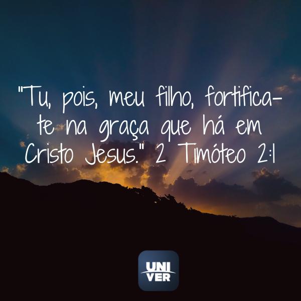 2 Timóteo 2:1 - Ele não desiste de você - Univer Vídeo