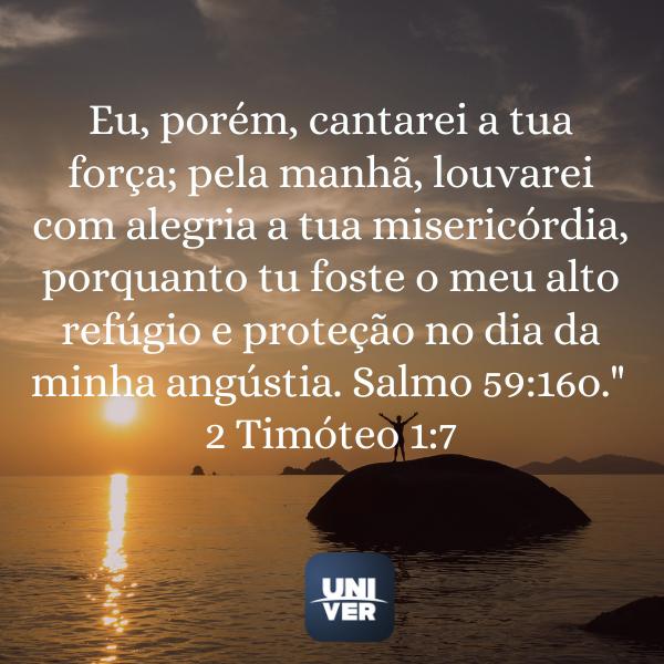 2 Timóteo 1:7 - Ele não desiste de você - Univer Vídeo