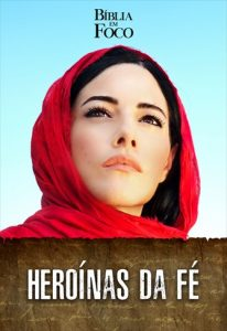 Bíblia em foco - Heroínas da fé - Univer Vídeo