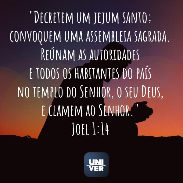 Joel 1:14 - Jejum de Daniel - Univer Vídeo