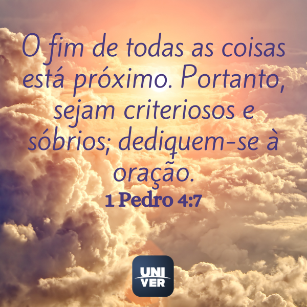 1 Pedro 4:7 - Jejum de Daniel - Univer Vídeo