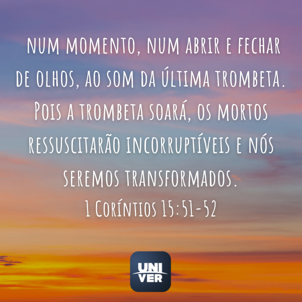 1 Coríntios 15:51-52 - Univer Vídeo - Fim dos Tempos