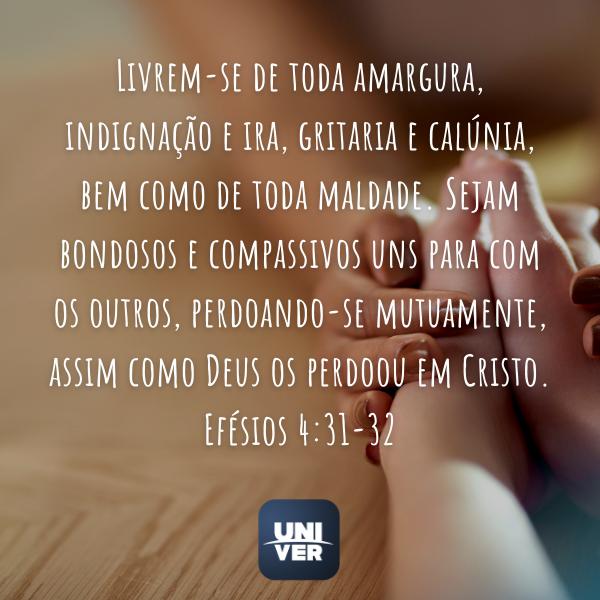 Efésios 4:31-32 - Univer Vídeo