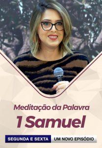 Meditação da Palavra - 1 Samuel -Univer Vídeo