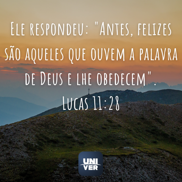 Lucas 11:28 - Univer Vídeo - Ouvir a voz de Deus